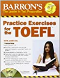 img - for Practice Exercises for the TOEFL with Audio CDs (Barron's Practice Exercises for the Toefl) book / textbook / text book