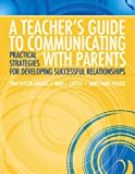 img - for A Teacher's Guide to Communicating with Parents: Practical Strategies for Developing Successful Relationships book / textbook / text book