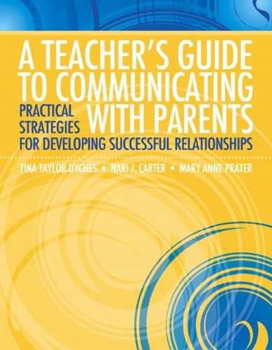 A Teacher's Guide to Communicating with Parents:...
