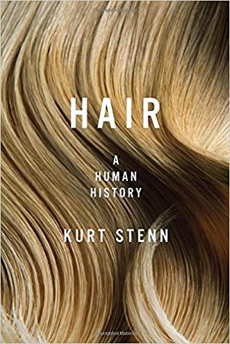 Hair: A Human History written by Kurt Stenn