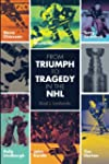 From Triumph to Tragedy in the NHL: P...