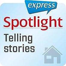 Spotlight express - Mein Alltag: Wortschatz-Training Englisch - Eine Geschichte erzählen Hörbuch von  div. Gesprochen von:  div.