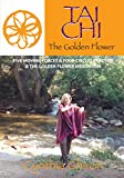Tai Chi: The Golden Flower & Four Circles Practice ,The Golden Flower Meditation