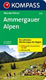 Ammergauer Alpen: Wanderführer mit Tourenkarten und Höhenprofilen