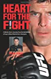 img - for Heart for the Fight: A Marine Hero's Journey from the Battlefields of Iraq to Mixed Martial Arts Champion book / textbook / text book