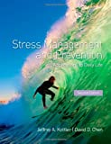 Jeffrey A. Kottler Stress Management and Prevention: Applications to Daily Life