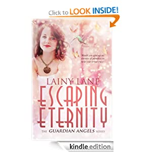 Escaping Eternity (The Guardian Angels Series)