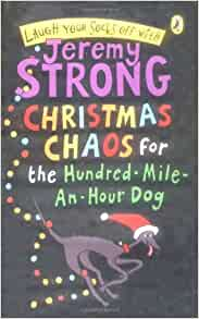 Christmas Chaos For The Hundred-mile-an-hour Dog: Jeremy