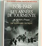 img - for 1938-1948, les annees de tourmente: De Munich a Prague : dictionnaire critique (French Edition) book / textbook / text book