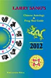 img - for Larry Sang's Chinese Astrology & Feng Shui Guide for 2012: The Year of The Dragon book / textbook / text book