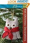Felt Christmas Decorations (Twenty to...