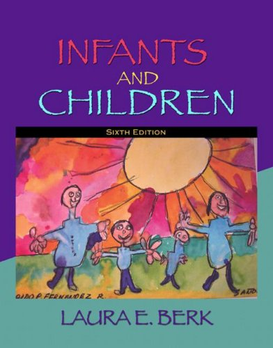 Infants and Children: Prenatal Through Middle Childhood...