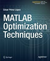 MATLAB Optimization Techniques Front Cover
