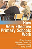 img - for How Very Effective Primary Schools Work (Published in association with the British Educational Leadership and Management Society) book / textbook / text book