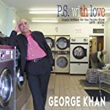 P.S. With Love: Music Written for the People Show 1976-2008 George Khan