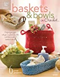 Baskets & Bowls in Crochet
