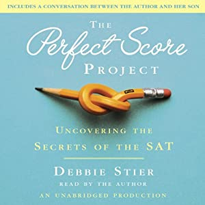The Perfect Score Project: Uncovering the Secrets of the SAT | [Debbie Stier]