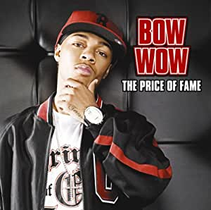 Bow Wow - The Price of Fame Lyrics and Tracklist | Genius