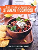 img - for The Really Hungry Student Cookbook: How to Eat Well on a Budget book / textbook / text book