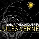 Robur the Conqueror (       UNABRIDGED) by Jules Verne Narrated by Robert Blumenfeld
