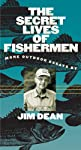 The Secret Lives of Fishermen: More Outdoor Essays