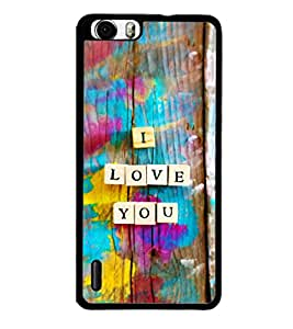 printtech I Love You Wooden Quote Back Case Cover for Huawei Honor 6 ,Versions: - H60-L01 TDD LTE (Single SIM) - H60-L02 FDD&TDD LTE, HSDPA - H60-L04 FDD&TDD LTE, HSDPA (Single SIM) - H60-L12 FDD LTE, HSDPA, NFC - H60-L12 FDD LTE, NFC