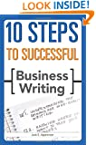 10 Steps to Successful Business Writing (10 Steps)