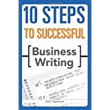 10 Steps to Successful Business Writing (10 Steps) ~ Jack E. Appleman