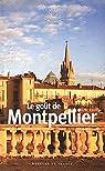Le go�t de Montpellier par Collectif