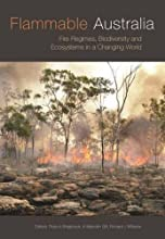 Flammable Australia Fire Regimes Biodiversity and Ecosystems in a Changing World