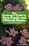 img - for Gardener's Guide to Rare, Exotic, and Difficult Plants book / textbook / text book