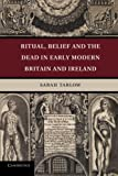 img - for Ritual, Belief and the Dead in Early Modern Britain and Ireland book / textbook / text book