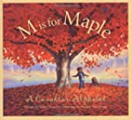 M Is For Maple: A Canadian Alphabet:...