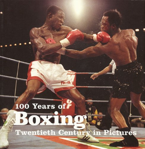 100 Years of Boxing (Twentieth Century in Pictures) PDF