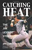 img - for Catching Heat: The Jim Leyritz Story book / textbook / text book