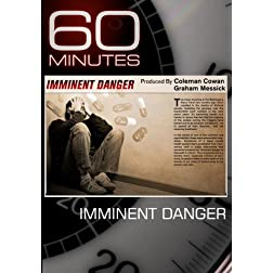 60 Minutes - Imminent Danger