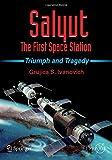 Salyut - The First Space Station: Triump...