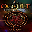 The Occult:: The Truth Behind the Word  by O.H. Krill, Brian Allan Narrated by James Earnshaw