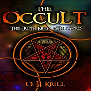 The Occult:: The Truth Behind the Word | [O.H. Krill, Brian Allan]