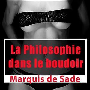 La philosophie dans le boudoir | Livre audio