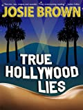 True Hollywood Lies (Hollywood contemporary romance)