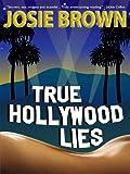True Hollywood Lies (Hollywood contemporary romance)
