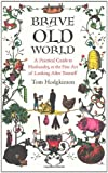 Brave Old World: A Practical Guide to Husbandry, or the Fine Art of Looking After Yourself (0241143748) by Hodgkinson, Tom