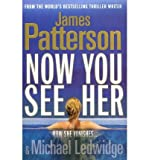 James Patterson Now You See Her by Patterson, James ( Author ) ON Aug-04-2011, Hardback