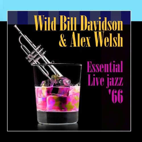Essential Live Jazz '66 by Wild Bill Davidson & Alex Welsh