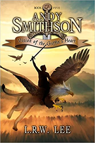 Vision of the Griffin's Heart: Teen & Young Adult Griffin Epic Fantasy Book (Andy Smithson 5) Book Cover