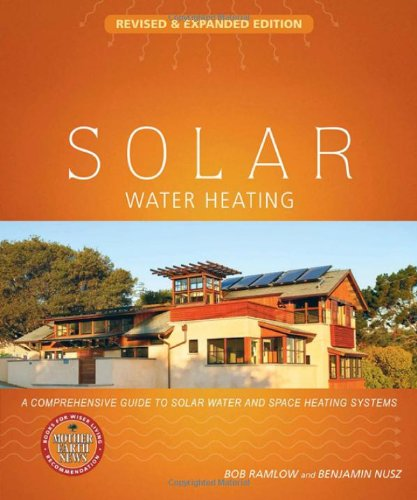 Solar Water Heating--Revised & Expanded Edition: A...