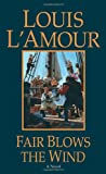 Fair Blows the Wind: A Novel