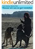 Warum wir uns so gut verstehen: Hund und Mensch