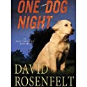 One Dog Night (       UNABRIDGED) by David Rosenfelt Narrated by Grover Gardner